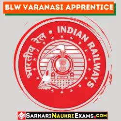 BLW Varanasi Apprentice Online Form 2021 Banaras Locomotive Works Apprentice Salary, Last Date